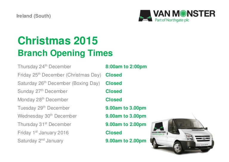 3c9626204c0679 Van Monster Christmas Opening Times 2015 - Ireland