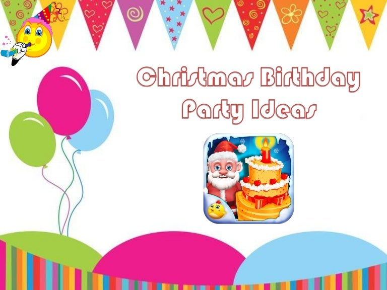 Christmas Birthday Party Ideas Part - 41: SlideShare