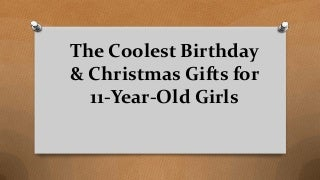 Christmas gifts for 11 year-old girls