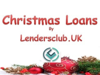 Get quick Christmas loans for bad credit no guarantor