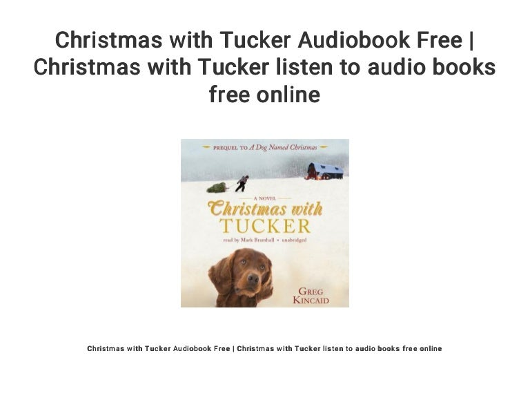 Christmas With Tucker.Christmas With Tucker Audiobook Free Christmas With Tucker