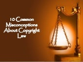 10 Common Misconceptions About Copyright Law
