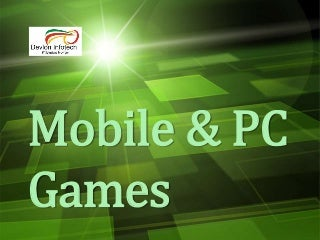 Mobile & PC Games