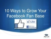 10 Ways to Grow Your Facebook Fan Base