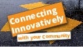 Connecting Innovatively with your Community