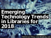 Emerging Technology Trends in Libraries for 2018