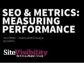 SEO & Metrics: Measuring Performance - Jon Hibbitt