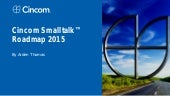 Cincom Smalltalk Roadmap 2015