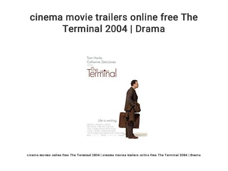 Cinema Movie Trailers Online Free The Terminal 2004 Drama