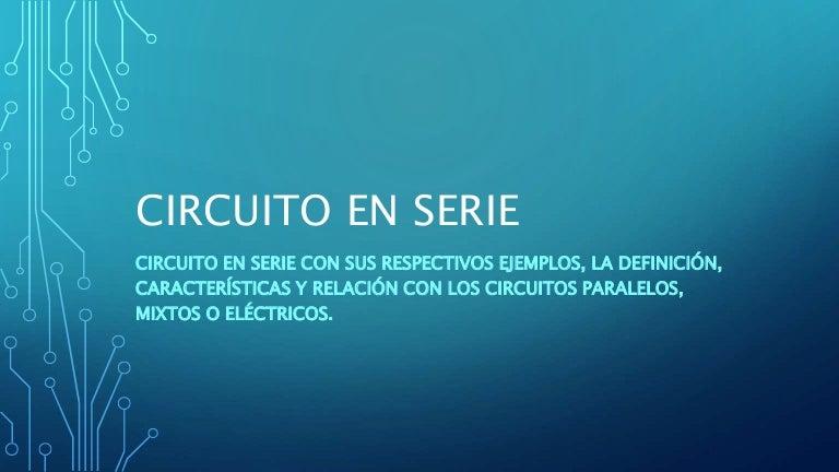 Circuito En Paralelo Ejemplos : Circuito en serie