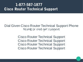 Cisco Router Technical Support 1-877-587-1877- Customer Service Phone Number