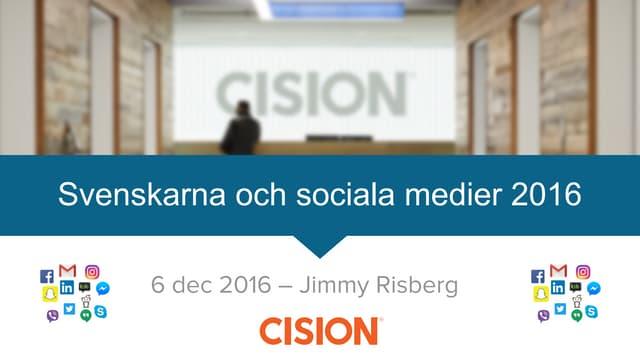 Cision: Svenskarna och sociala medier 2016 (Kntnt frukost 29)