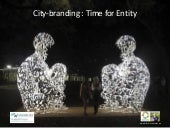 City-branding : Time to Entity