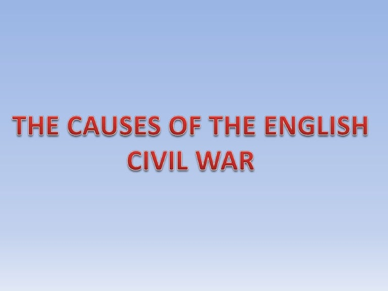 the causes of the english civil war civilwarcausesslidesharephpappthumbnailjpgcb