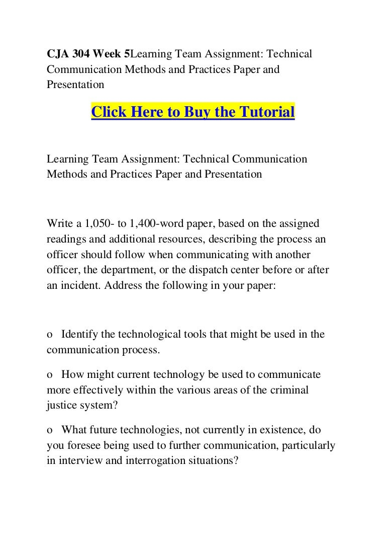Cja 304 week 5 learning team assignment technical communication metho….