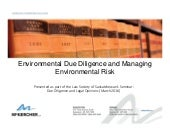 Environmental Due Diligence and Managing Environmental Risk in Saskatchewan by Christopher J. Masich
