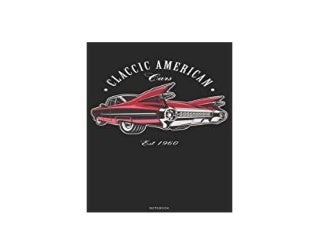 LIBRARY ~[NO COST]~ Clabic American Cars Est 1960 Notebook Clabic Cars Journal Hot Rod Magazine Composition Book Retro Vintage Racing Mechanic Birthday gift ([Read]_online)