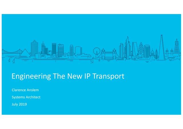 Engineering The New IP Transport