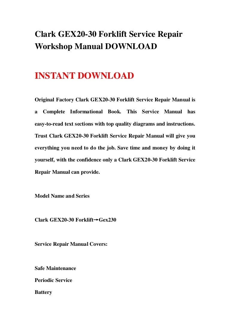 Clark Gex20 30 Forklift Service Repair Workshop Manual