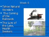 Class 6 slideshare tahoe natural wonders coming of railroad and lure of the lake 2015