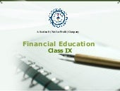 Class IX ppt based on Financial Education workbook