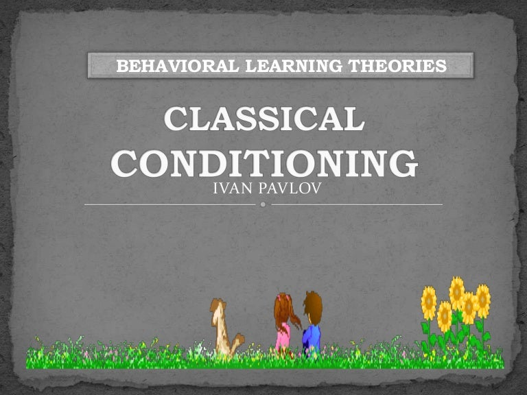 ivan pavlov and classical conditioning Ivan petrovich pavlov: ivan petrovich pavlov,  of classical conditioning,  (ivan p pavlov was a russian scientist who taught dogs to associate food with the sound of a bell the dogs learned to salivate at the sound of a bell, demonstrating what has been termed a conditioned response) perhaps the most commonly associated stimulus in.