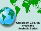 Classroom 2.0 LIVE Meets the Australia Series