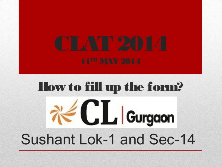 CLAT 2014 Form Filling Instructions - by CL Gurgaon
