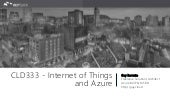 Internet of Things and Azure - DevTeach 2016