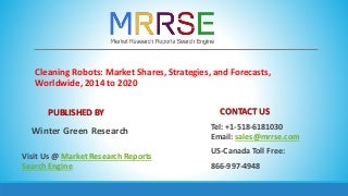 Worldwide Cleaning Robots Market Share,Size and Future Trends by 2020