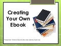 Clearwater presentation --- Creating Your Own EBooks