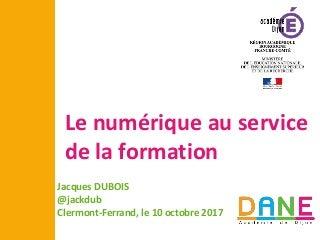 le numérique au service de la formation - Clermont Ferrand oct 2017