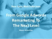 Click Digital Expo 2015 - From Google Adwords Remarketing To The Next Level
