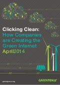 Clicking Clean: How Companies are Creating the Green Internet 2014