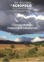 "Climate change impact and adaptation- Climate change: impact and adaptation,  Les ""Dossiers d'Agropolis International"", n° 20, Février 2015,"