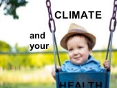 Climate and your Health:   California Version