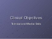 Clinical Objectives Technical Affective Skills