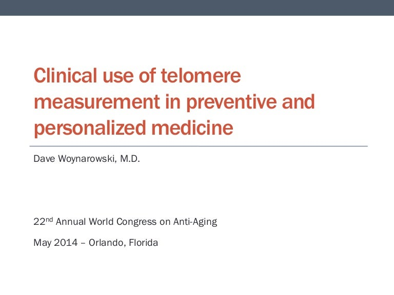 Clinical use of telomere measurement in preventive and personalized m…