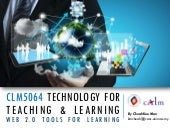 CLM5064 Technology for Teaching and Learning (Web 2.0 tools for Learning)