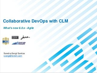 IBM Jazz Agile Collaborative Lifecycle Management 6.0.x What's new