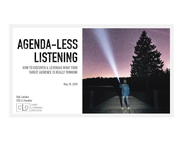 2e4d303f6899 Agenda-Less Listening  How to Discover   Leverage What Your Target Audience  Really Thinks
