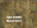 Close Reading Walker Percy