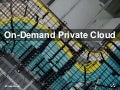 On-Demand Private Cloud