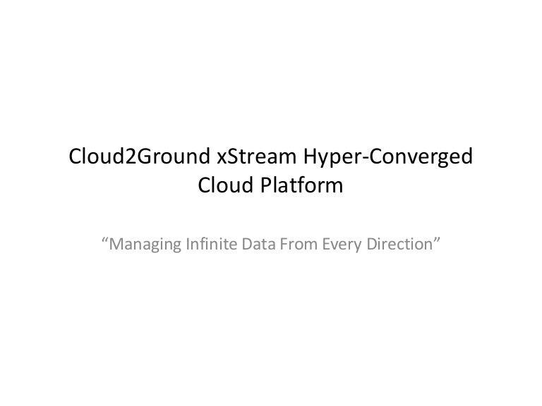Cloud2Ground xtream hyper converged cloud platform