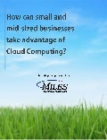 How can small and mid-sized businesses take advantage of Cloud Computing?