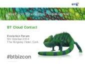 The Evolution Forum - BT Launches Cloud Contact Centre Solution