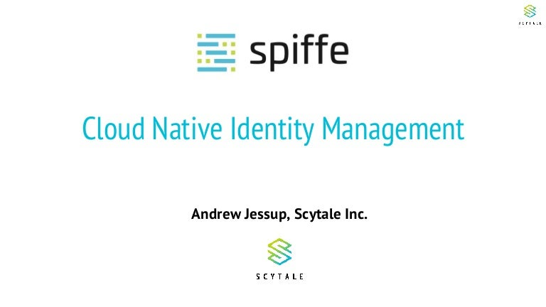 Cloud Native Identity with SPIFFE