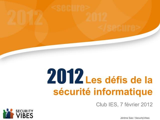 Les défis de la sécurité informatique en 2012.