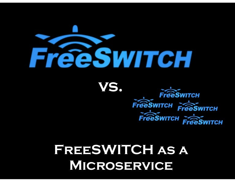 FreeSWITCH as a Microservice