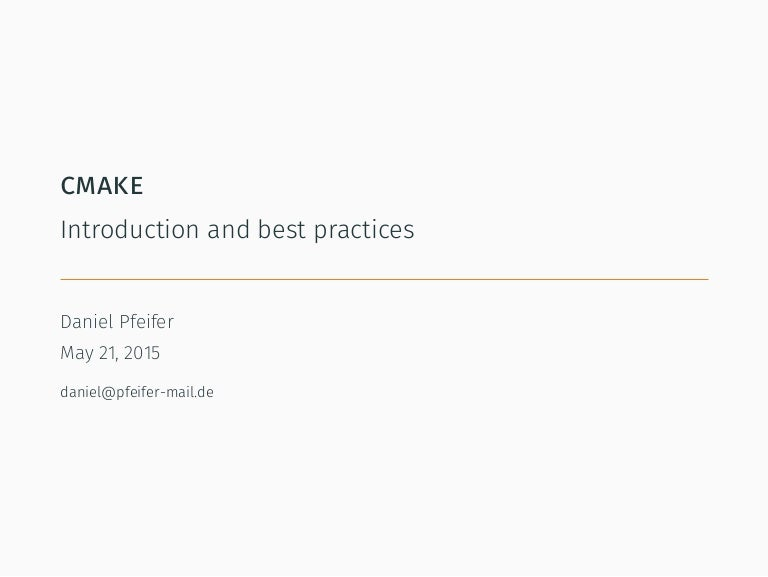 CMake - Introduction and best practices